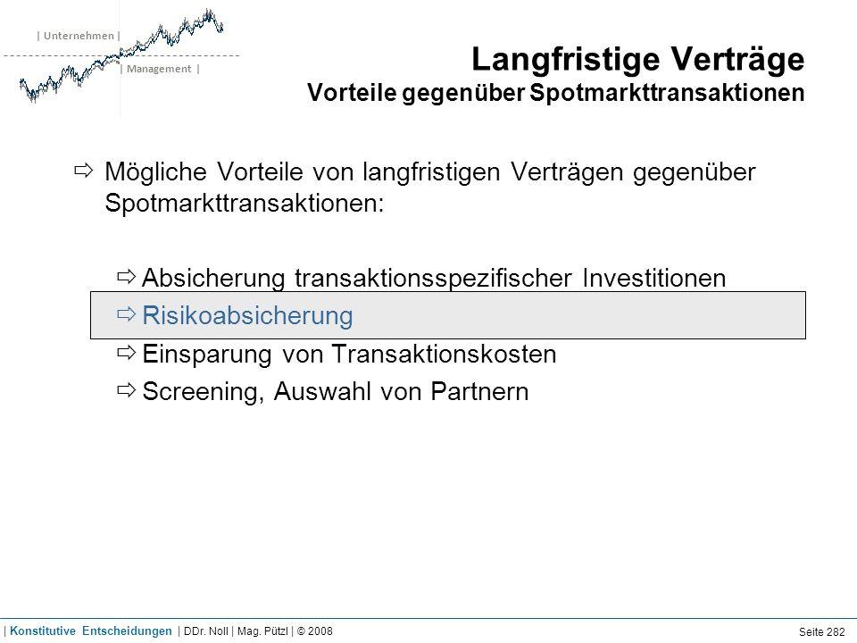 | Unternehmen | | Management | Langfristige Verträge Vorteile gegenüber Spotmarkttransaktionen Mögliche Vorteile von langfristigen Verträgen gegenüber