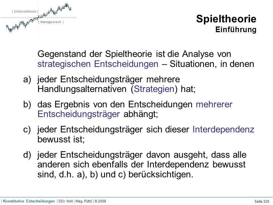 | Unternehmen | | Management | Spieltheorie Einführung Gegenstand der Spieltheorie ist die Analyse von strategischen Entscheidungen – Situationen, in