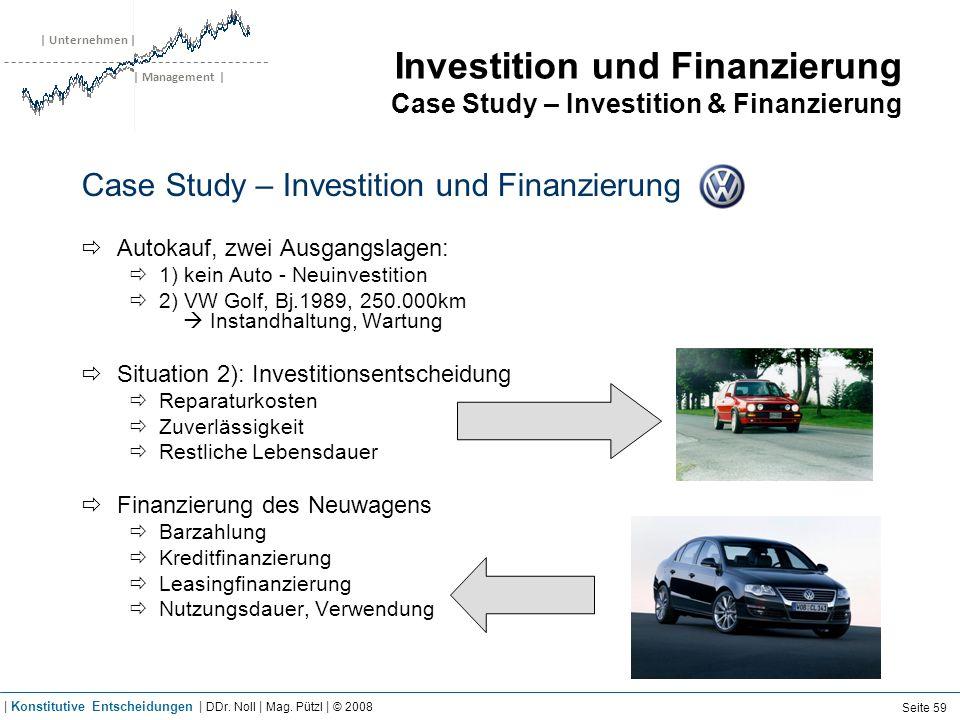 | Unternehmen | | Management | Investition und Finanzierung Case Study – Investition & Finanzierung Case Study – Investition und Finanzierung Autokauf