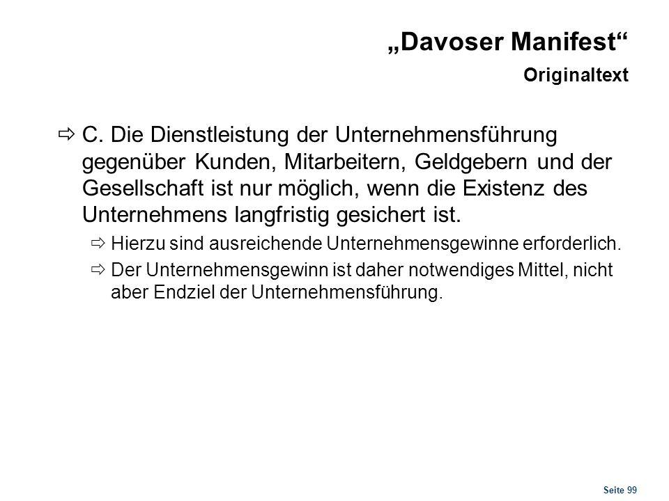 Seite 99 Davoser Manifest Originaltext C. Die Dienstleistung der Unternehmensführung gegenüber Kunden, Mitarbeitern, Geldgebern und der Gesellschaft i