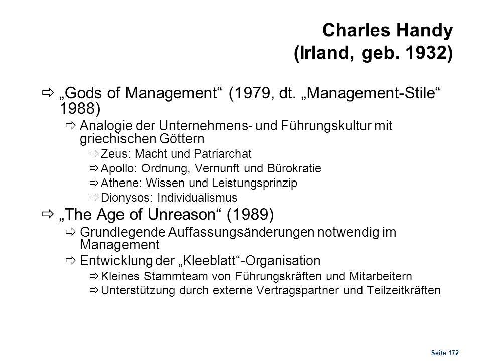 Seite 172 Charles Handy (Irland, geb. 1932) Gods of Management (1979, dt. Management-Stile 1988) Analogie der Unternehmens- und Führungskultur mit gri