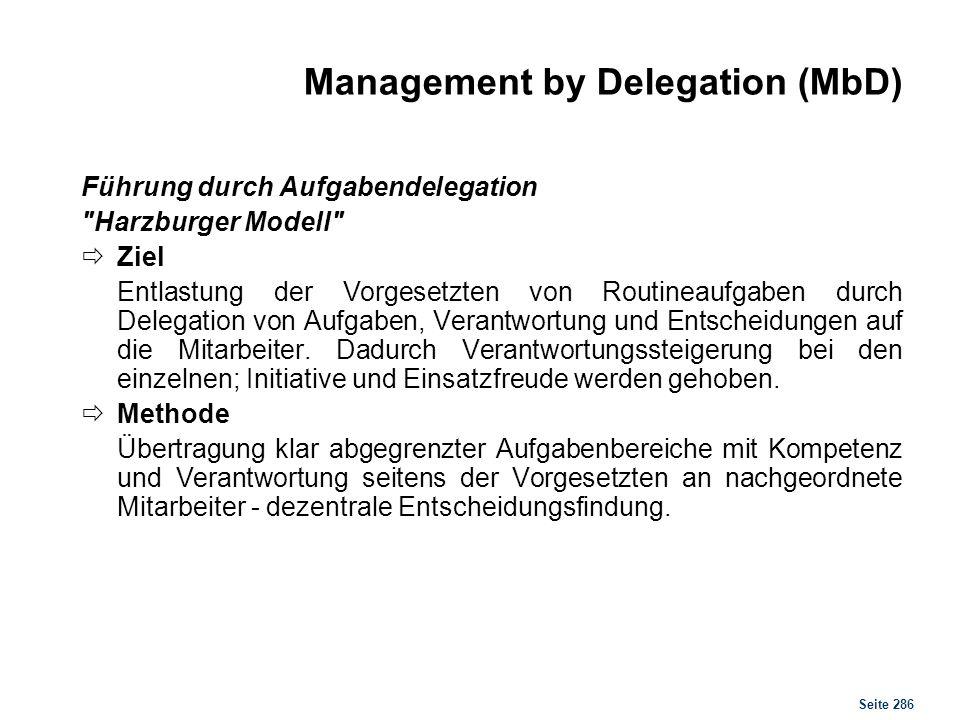 Seite 286 Management by Delegation (MbD) Führung durch Aufgabendelegation