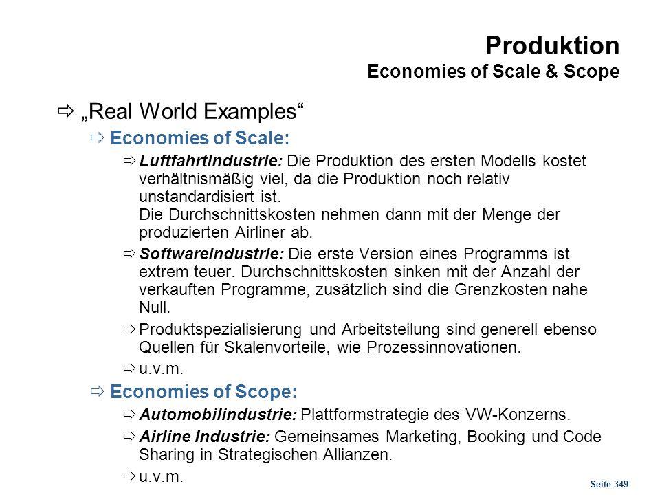 Seite 349 Produktion Economies of Scale & Scope Real World Examples Economies of Scale: Luftfahrtindustrie: Die Produktion des ersten Modells kostet v