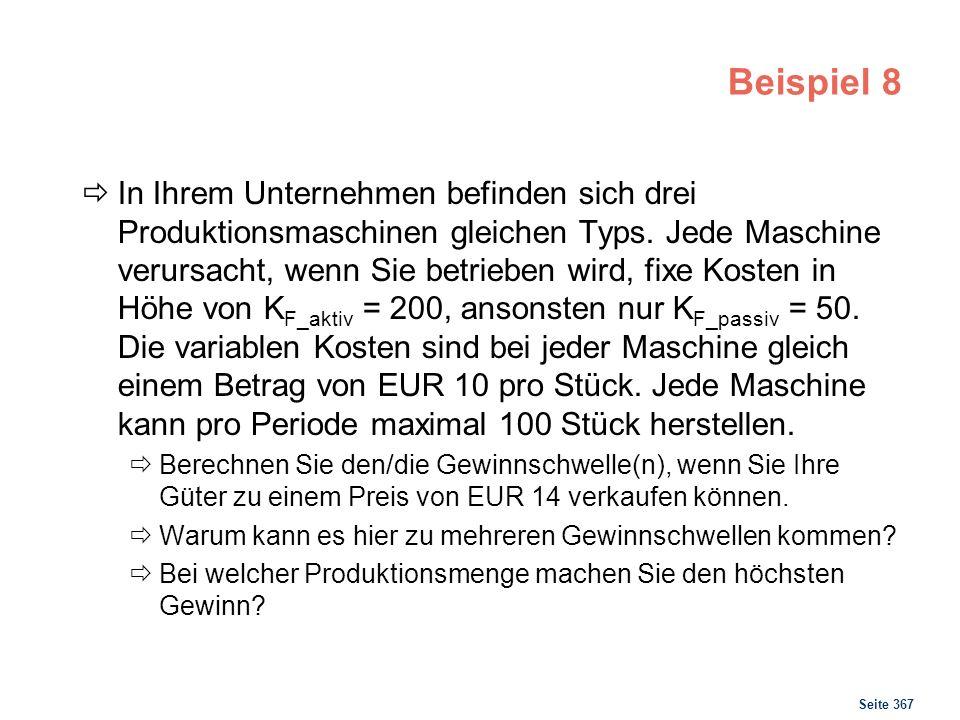Seite 367 Beispiel 8 In Ihrem Unternehmen befinden sich drei Produktionsmaschinen gleichen Typs. Jede Maschine verursacht, wenn Sie betrieben wird, fi