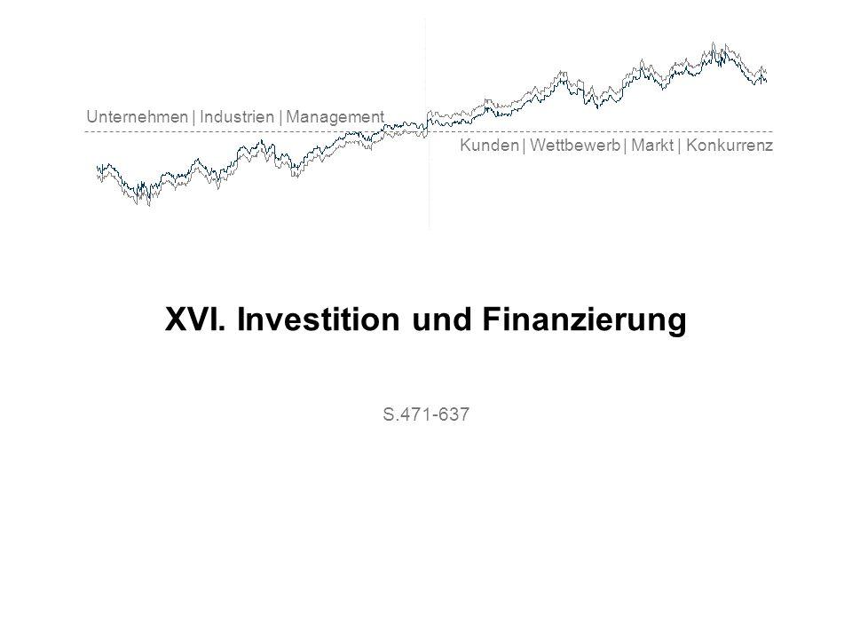 Unternehmen | Industrien | Management Kunden | Wettbewerb | Markt | Konkurrenz XVI. Investition und Finanzierung S.471-637