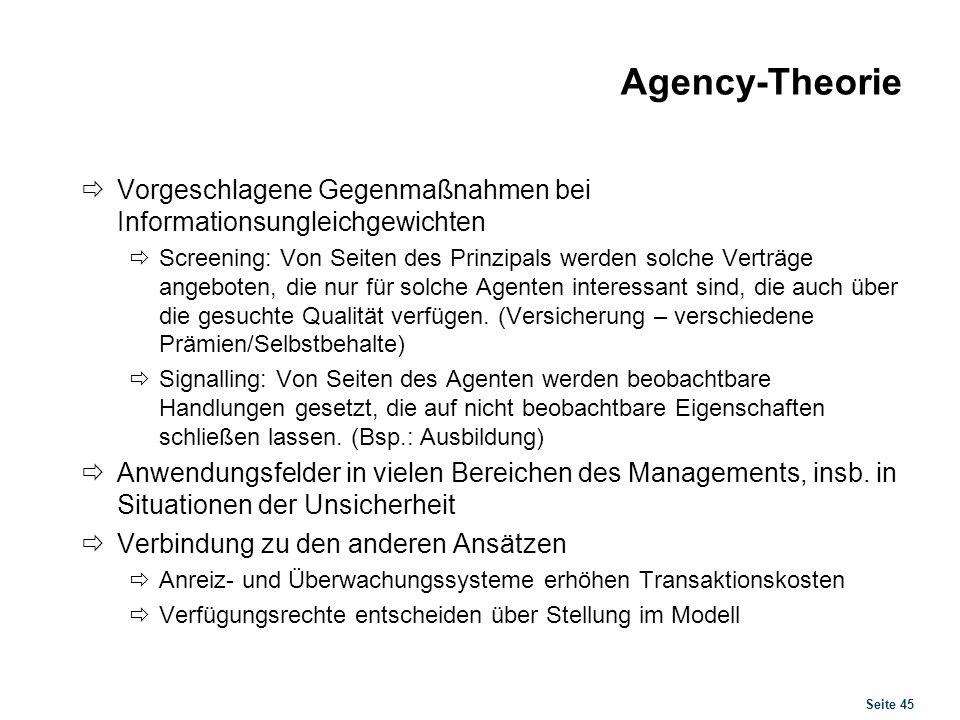 Seite 45 Agency-Theorie Vorgeschlagene Gegenmaßnahmen bei Informationsungleichgewichten Screening: Von Seiten des Prinzipals werden solche Verträge an