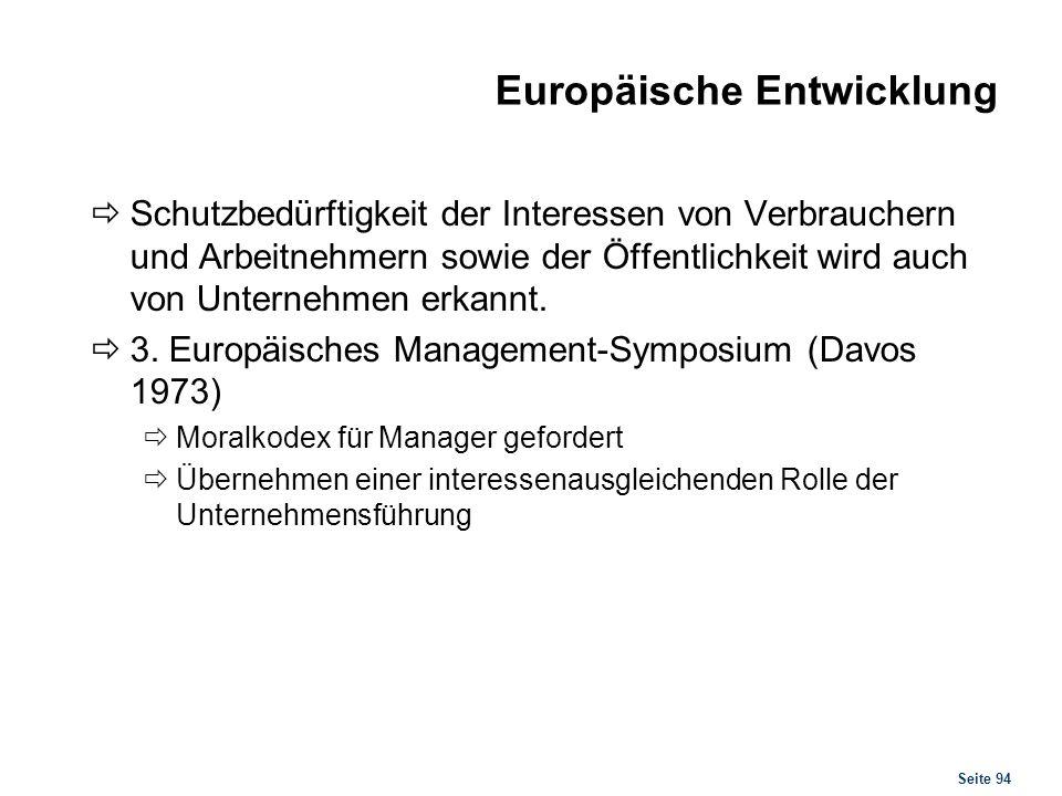 Seite 94 Europäische Entwicklung Schutzbedürftigkeit der Interessen von Verbrauchern und Arbeitnehmern sowie der Öffentlichkeit wird auch von Unterneh