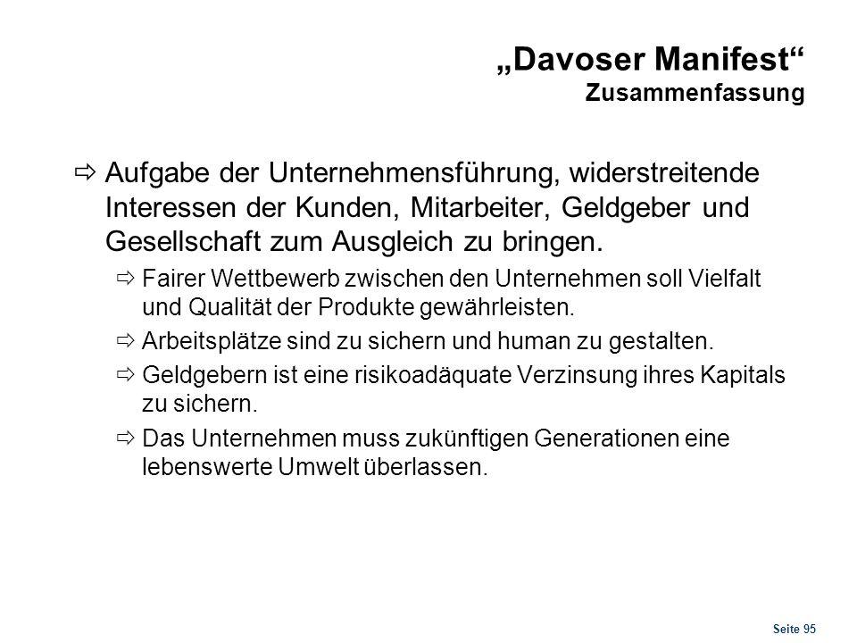 Seite 95 Davoser Manifest Zusammenfassung Aufgabe der Unternehmensführung, widerstreitende Interessen der Kunden, Mitarbeiter, Geldgeber und Gesellsch