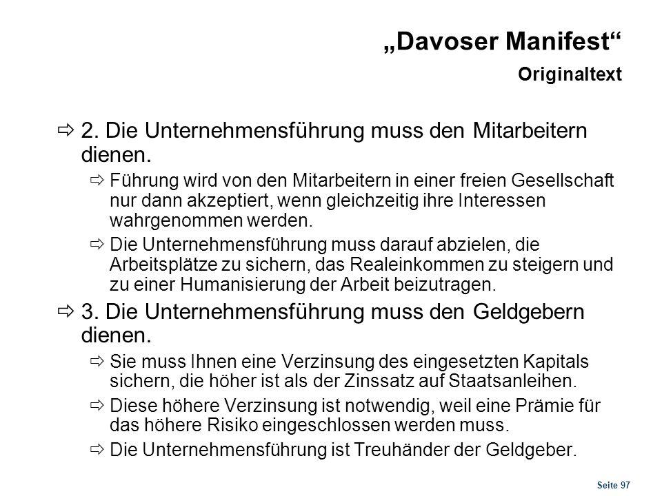 Seite 97 Davoser Manifest Originaltext 2. Die Unternehmensführung muss den Mitarbeitern dienen. Führung wird von den Mitarbeitern in einer freien Gese