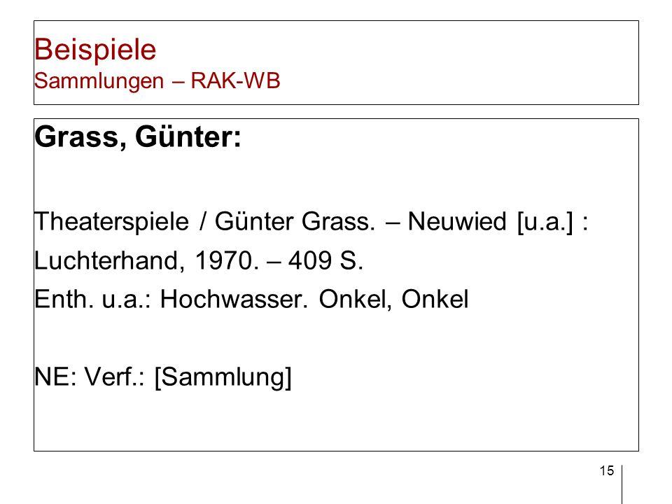 15 Beispiele Sammlungen – RAK-WB Grass, Günter: Theaterspiele / Günter Grass. – Neuwied [u.a.] : Luchterhand, 1970. – 409 S. Enth. u.a.: Hochwasser. O
