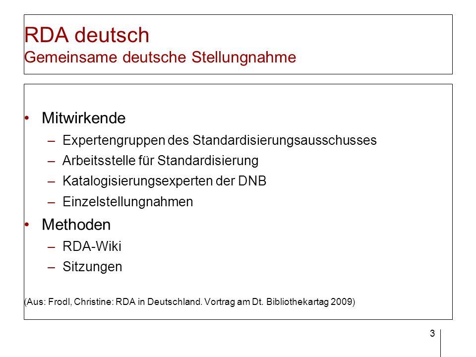 4 RDA deutsch Gemeinsame deutsche Stellungnahme Kommentare zu einzelnen Regelwerksstellen, Anhängen und zum Glossar Hinweise auf fehlende Regelungen Vorschläge zur Formulierung von Beispielen Betonung der Übernahme von Vorlageformen Bedeutung der Normdaten Empfehlungen für die zukünftige Ausrichtung des Standards (z.B.