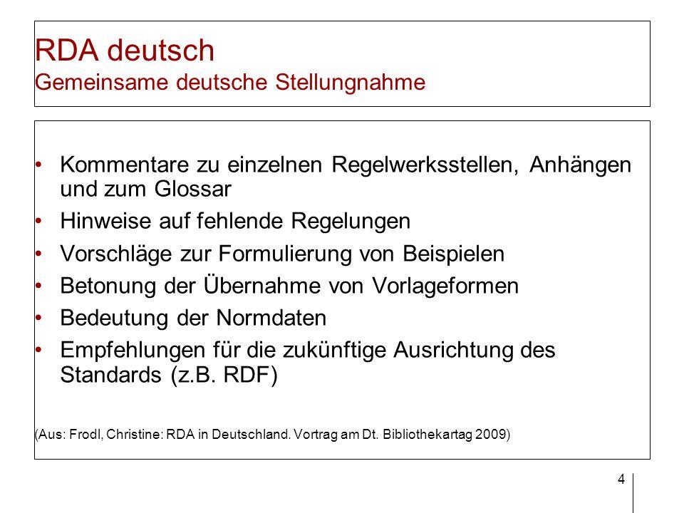 4 RDA deutsch Gemeinsame deutsche Stellungnahme Kommentare zu einzelnen Regelwerksstellen, Anhängen und zum Glossar Hinweise auf fehlende Regelungen V