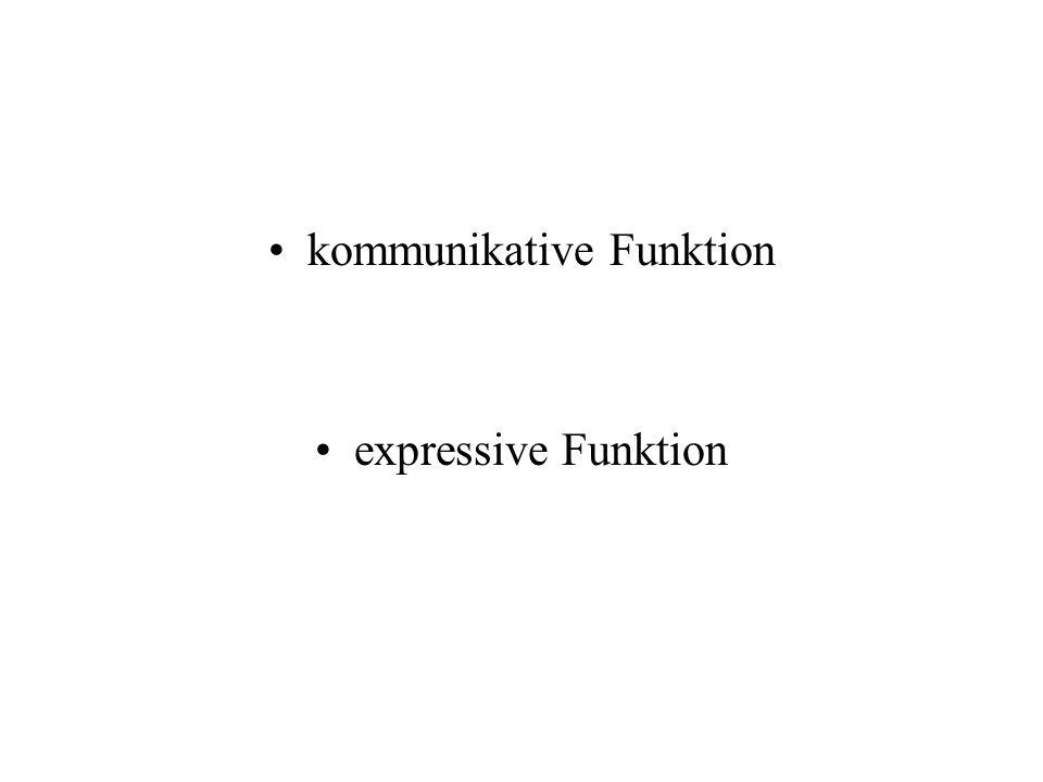 kommunikative Funktion expressive Funktion