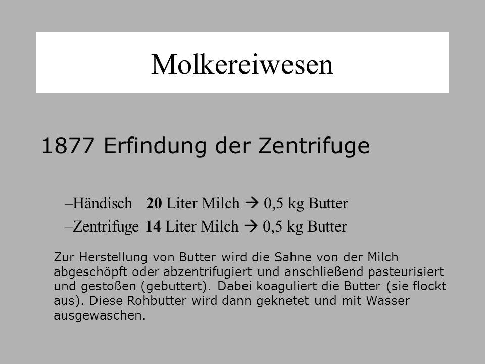Molkereiwesen Zur Herstellung von Butter wird die Sahne von der Milch abgeschöpft oder abzentrifugiert und anschließend pasteurisiert und gestoßen (gebuttert).
