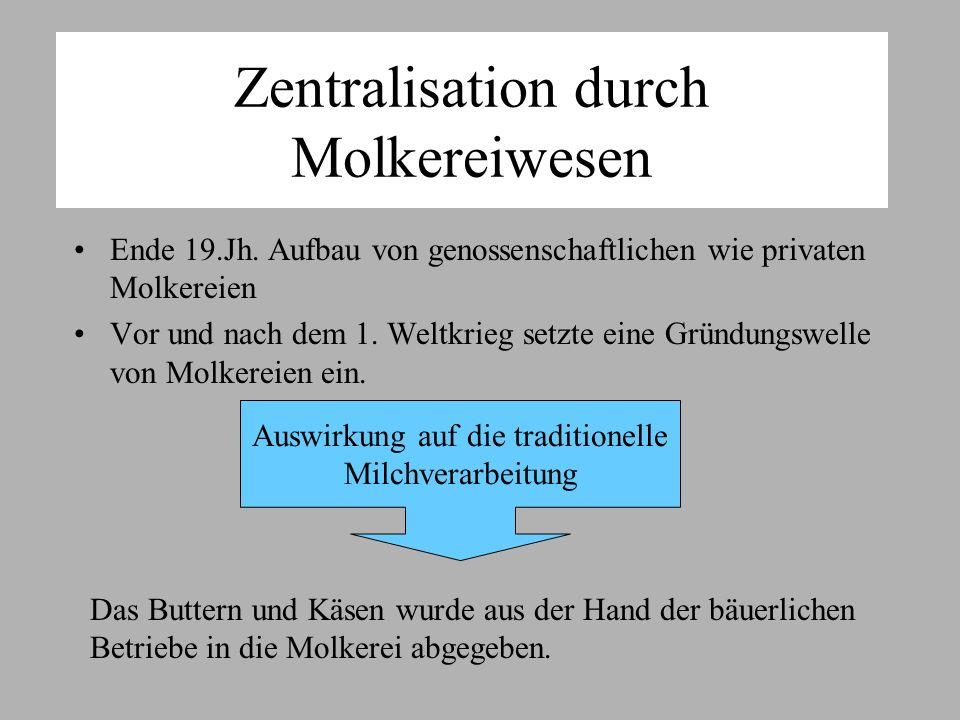 Zentralisation durch Molkereiwesen Ende 19.Jh.