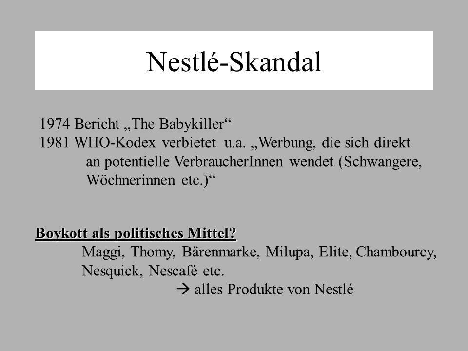 Nestlé-Skandal 1974 Bericht The Babykiller 1981 WHO-Kodex verbietet u.a.