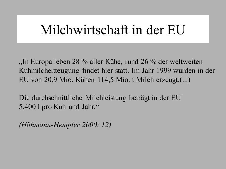 Milchwirtschaft in der EU In Europa leben 28 % aller Kühe, rund 26 % der weltweiten Kuhmilcherzeugung findet hier statt.