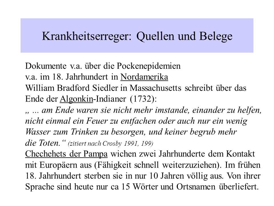 Krankheitserreger: Quellen und Belege Dokumente v.a. über die Pockenepidemien v.a. im 18. Jahrhundert in Nordamerika William Bradford Siedler in Massa