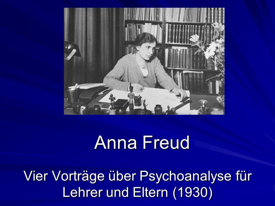 Anna Freud Vier Vorträge über Psychoanalyse für Lehrer und Eltern (1930)