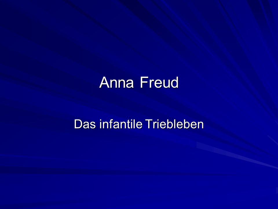 Anna Freud Das infantile Triebleben