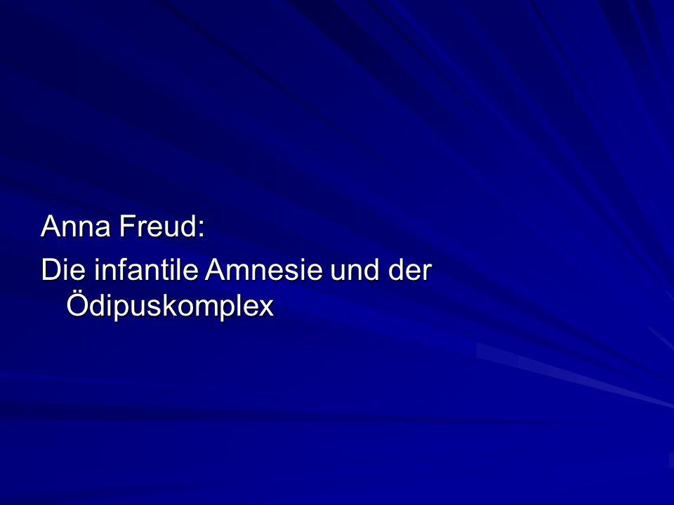 Anna Freud: Die infantile Amnesie und der Ödipuskomplex