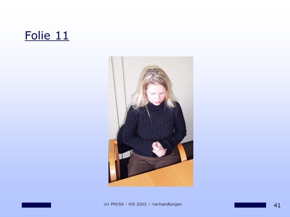 41 VU PM/SS - WS 2003 – Verhandlungen Folie 11