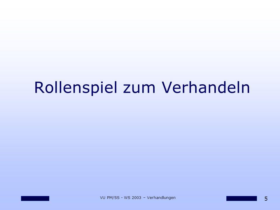 5 VU PM/SS - WS 2003 – Verhandlungen Rollenspiel zum Verhandeln