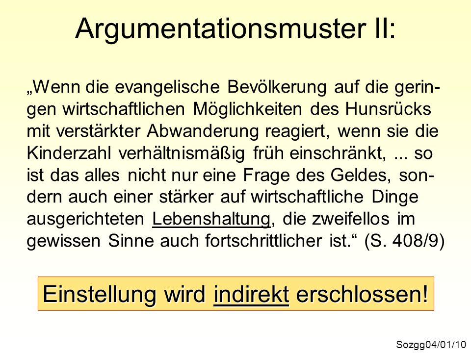 Argumentationsmuster II: Sozgg04/01/10 Wenn die evangelische Bevölkerung auf die gerin- gen wirtschaftlichen Möglichkeiten des Hunsrücks mit verstärkt