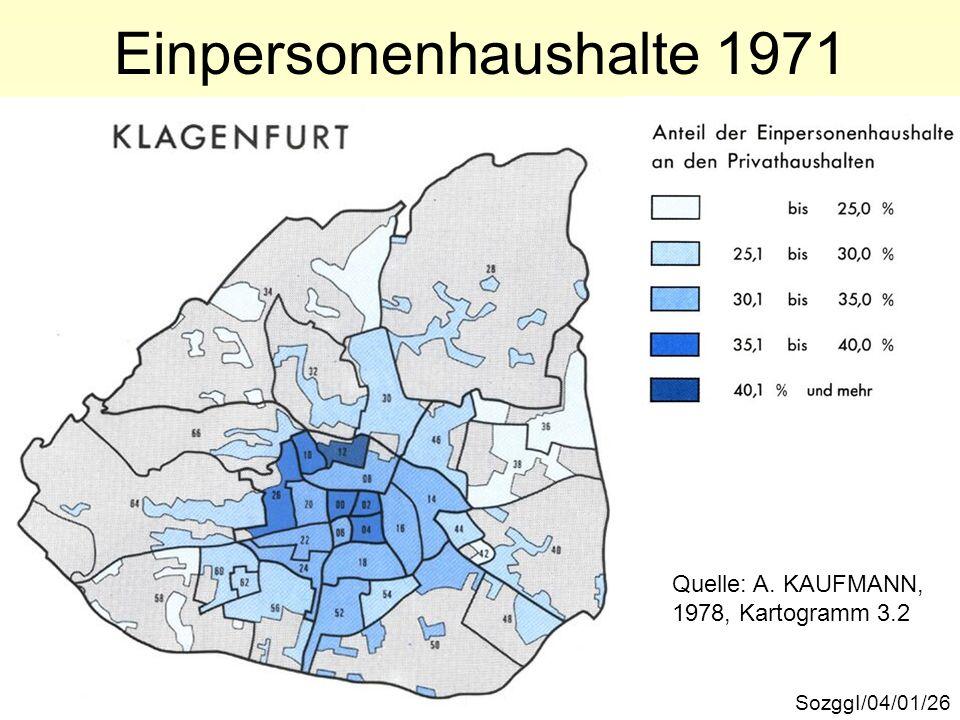 Einpersonenhaushalte 1971 SozggI/04/01/26 Quelle: A. KAUFMANN, 1978, Kartogramm 3.2