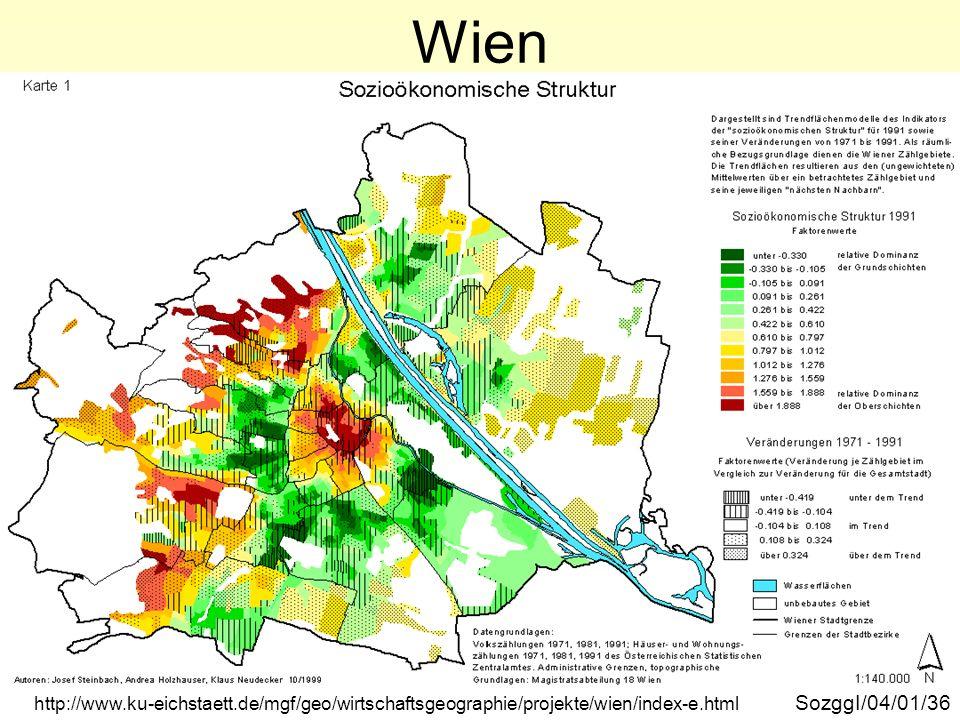 Wien sozioökonomische Struktur SozggI/04/01/36 http://www.ku-eichstaett.de/mgf/geo/wirtschaftsgeographie/projekte/wien/index-e.html
