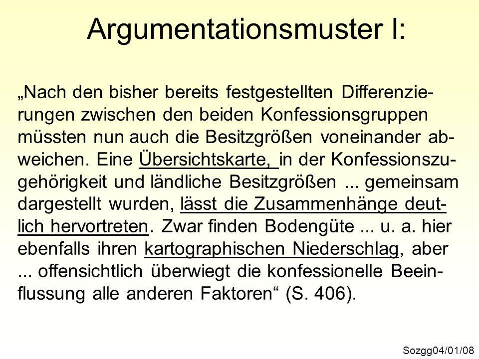 Argumentationsmuster I: Sozgg04/01/08 Nach den bisher bereits festgestellten Differenzie- rungen zwischen den beiden Konfessionsgruppen müssten nun au