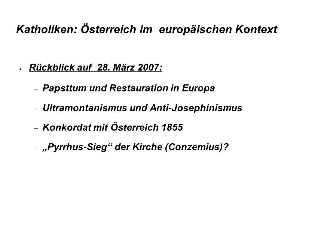 Katholiken: Österreich im europäischen Kontext Schauplatz Oberösterreich: Ab 1869 Offensive von Rudigier: Sept.