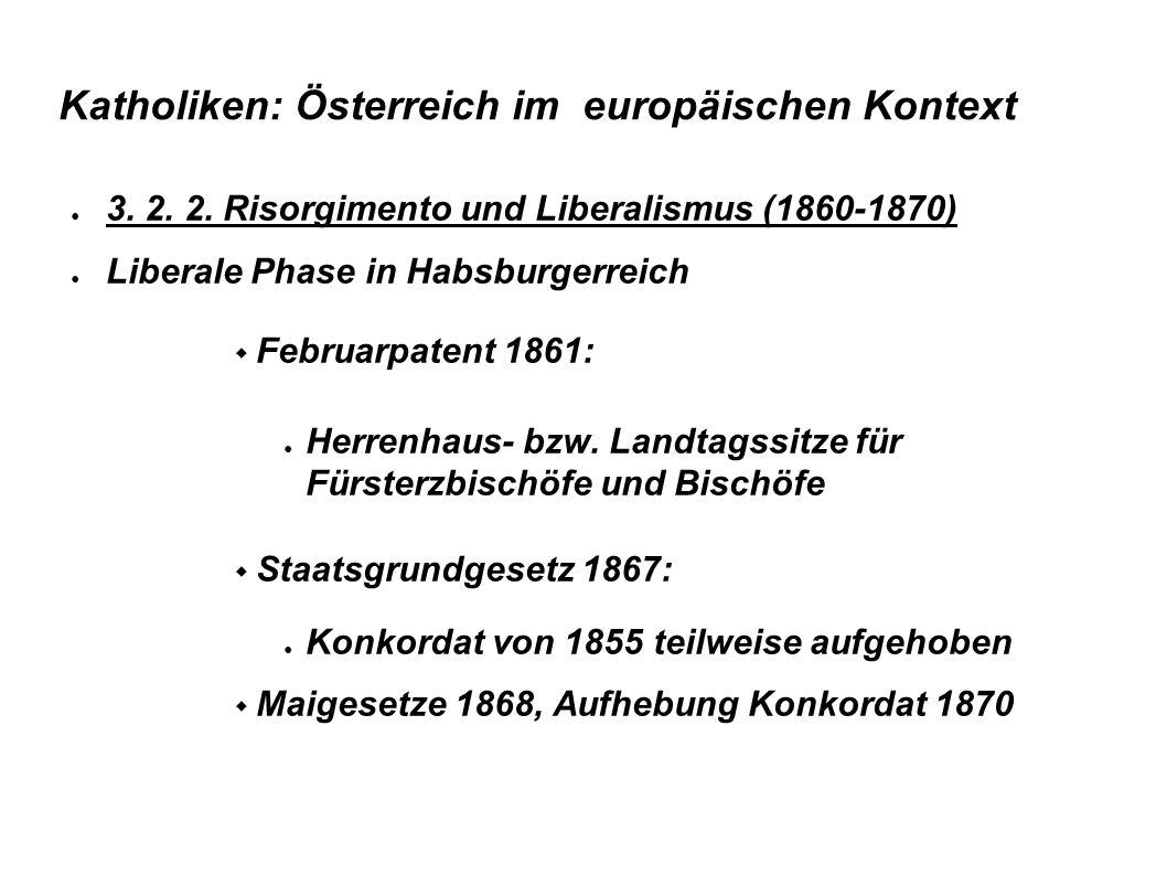 Katholiken: Österreich im europäischen Kontext Österreich: Kulturkampf avant la lettre.