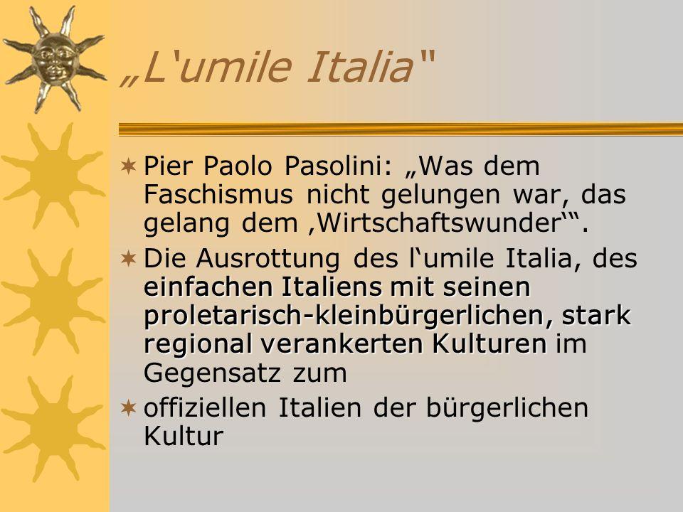 Lumile Italia Pier Paolo Pasolini: Was dem Faschismus nicht gelungen war, das gelang dem Wirtschaftswunder.