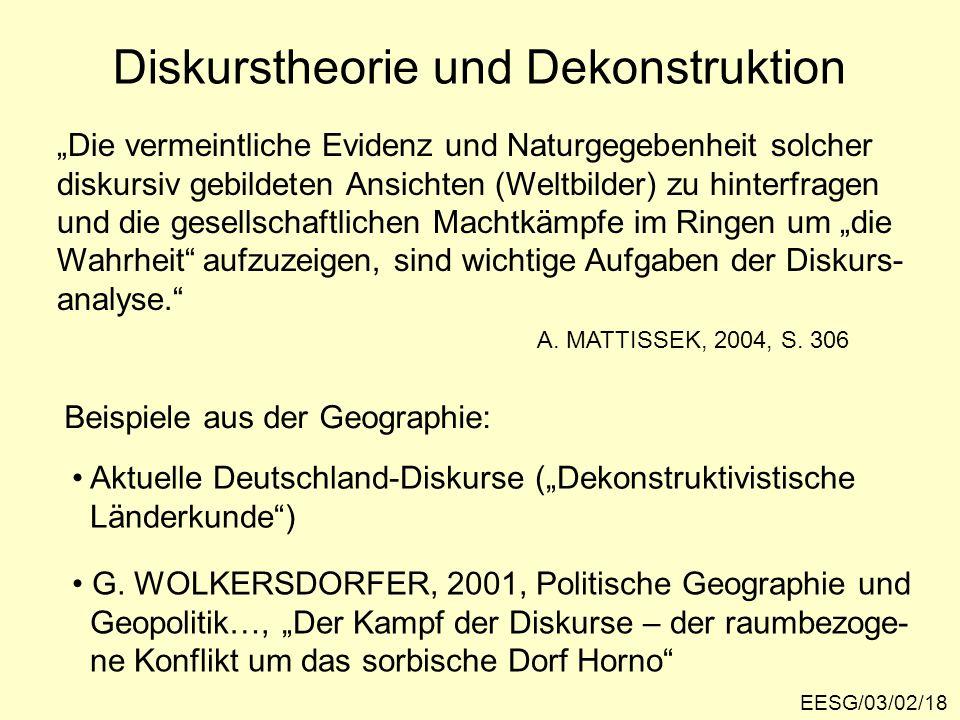 EESG/03/02/18 Die vermeintliche Evidenz und Naturgegebenheit solcher diskursiv gebildeten Ansichten (Weltbilder) zu hinterfragen und die gesellschaftl