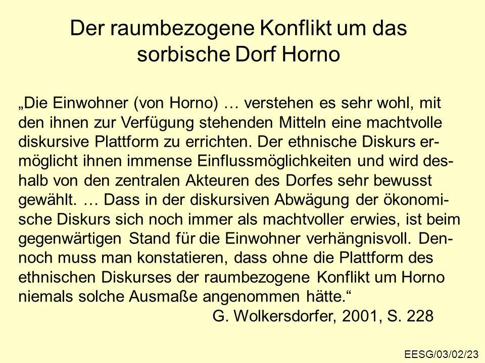 Der raumbezogene Konflikt um das sorbische Dorf Horno EESG/03/02/23 Die Einwohner (von Horno) … verstehen es sehr wohl, mit den ihnen zur Verfügung st