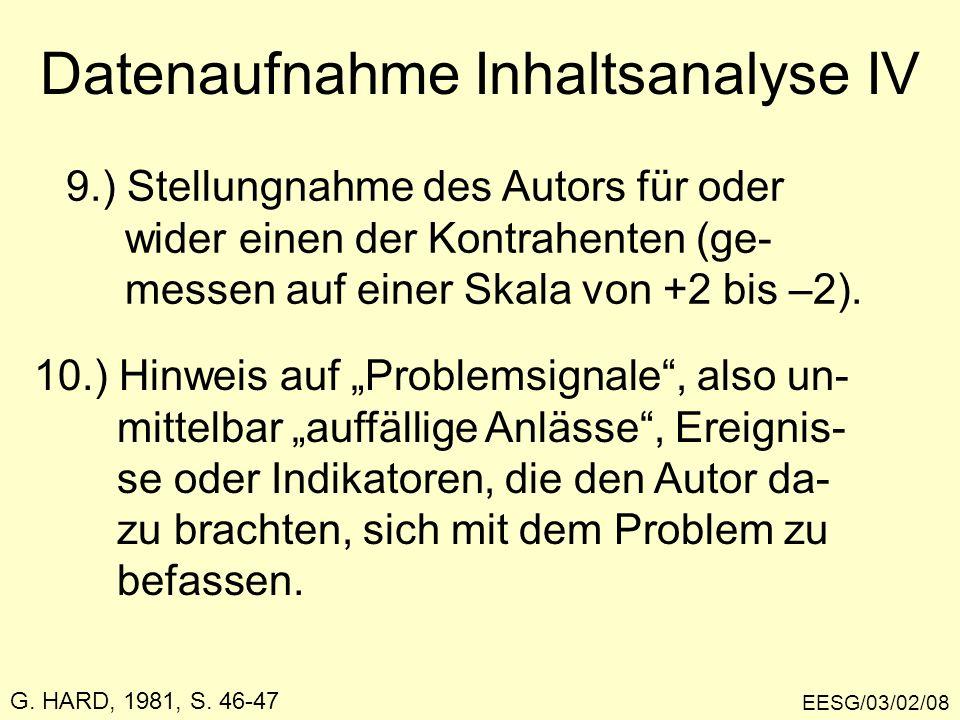 EESG/03/02/08 G. HARD, 1981, S. 46-47 Datenaufnahme Inhaltsanalyse IV 9.) Stellungnahme des Autors für oder wider einen der Kontrahenten (ge- messen a
