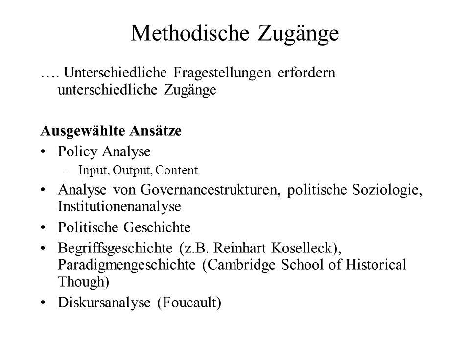 Methodische Zugänge …. Unterschiedliche Fragestellungen erfordern unterschiedliche Zugänge Ausgewählte Ansätze Policy Analyse –Input, Output, Content