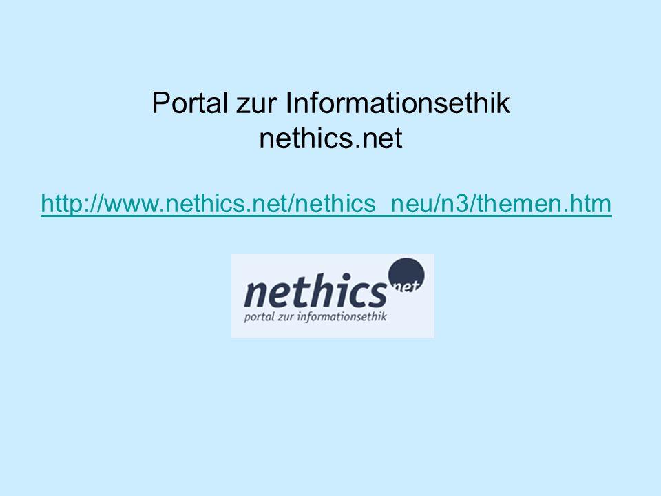 Portal zur Informationsethik nethics.net http://www.nethics.net/nethics_neu/n3/themen.htm