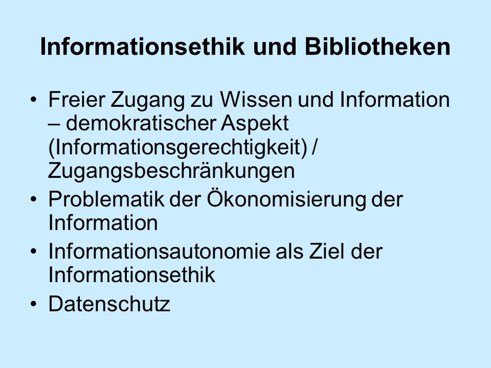Informationsethik und Bibliotheken Freier Zugang zu Wissen und Information – demokratischer Aspekt (Informationsgerechtigkeit) / Zugangsbeschränkungen