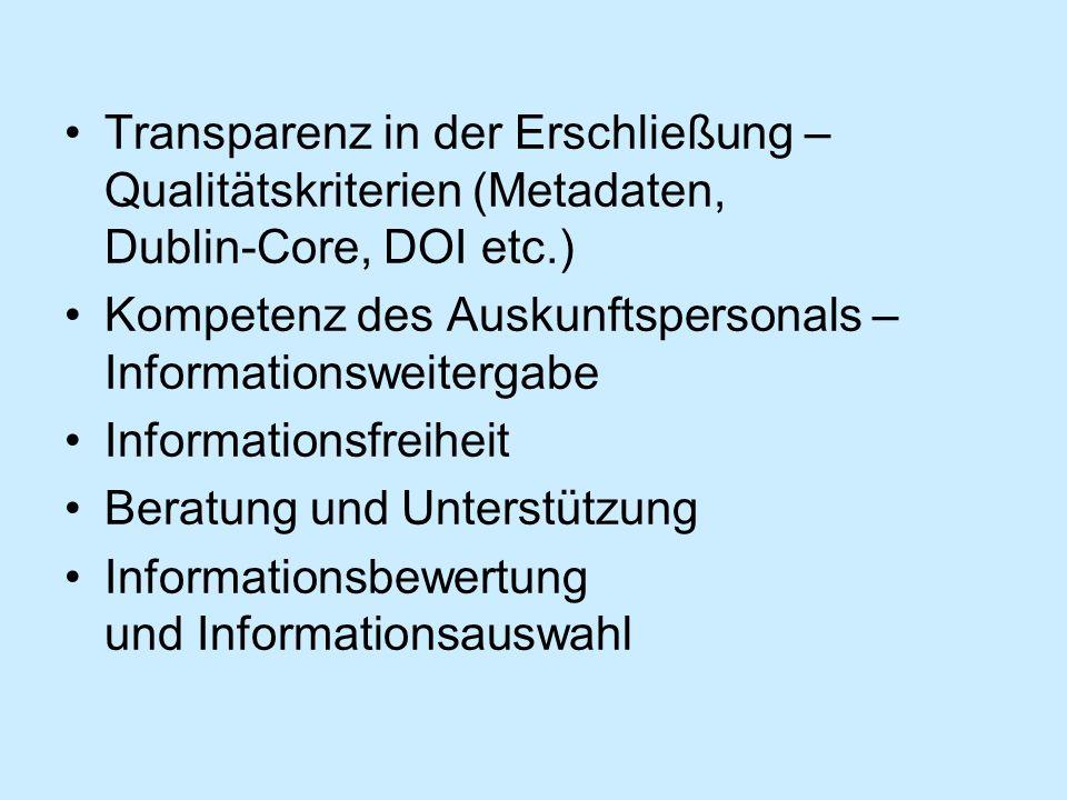 Transparenz in der Erschließung – Qualitätskriterien (Metadaten, Dublin-Core, DOI etc.) Kompetenz des Auskunftspersonals – Informationsweitergabe Info