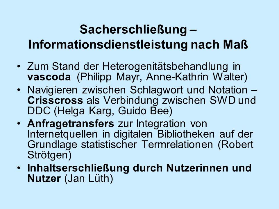 Sacherschließung – Informationsdienstleistung nach Maß Zum Stand der Heterogenitätsbehandlung in vascoda (Philipp Mayr, Anne-Kathrin Walter) Navigiere