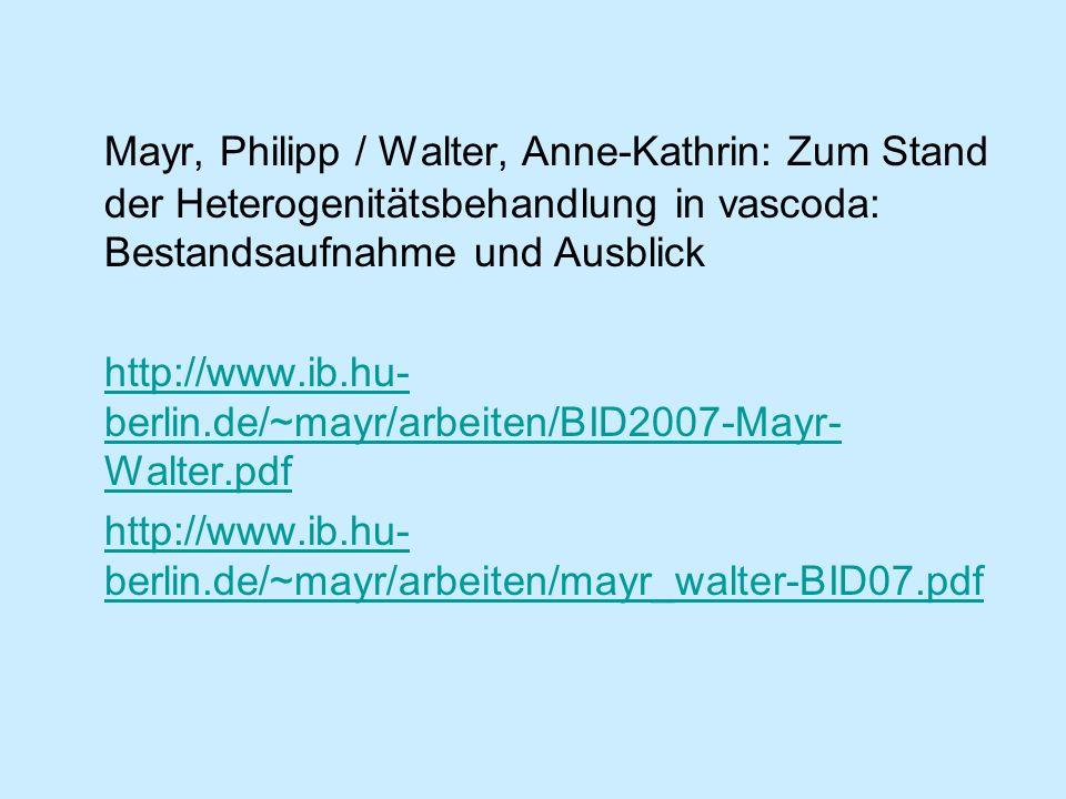 Mayr, Philipp / Walter, Anne-Kathrin: Zum Stand der Heterogenitätsbehandlung in vascoda: Bestandsaufnahme und Ausblick http://www.ib.hu- berlin.de/~ma