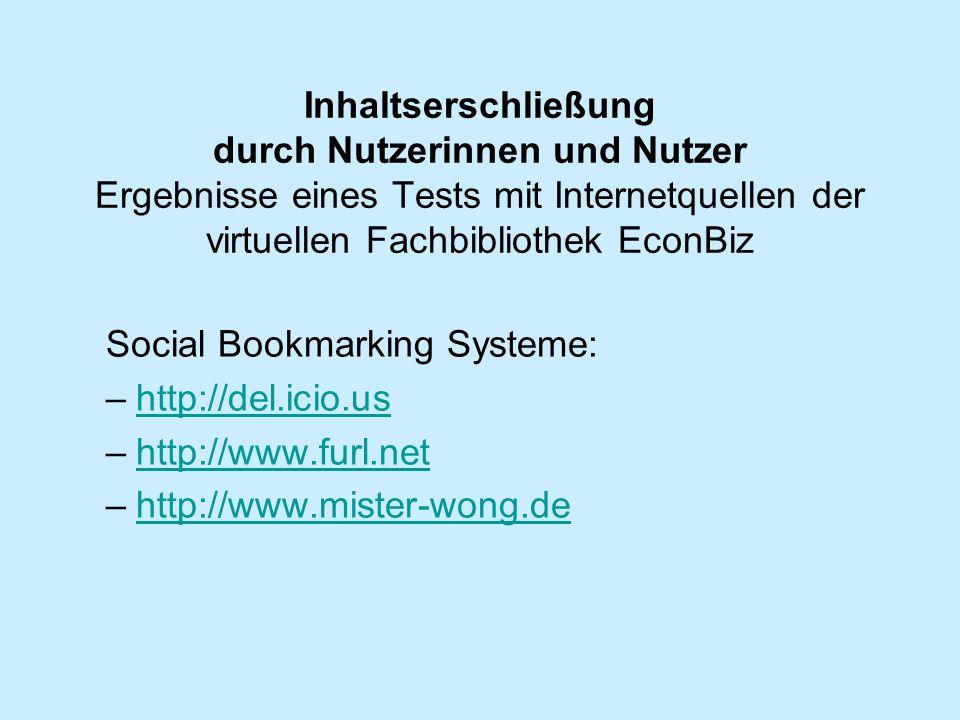 Inhaltserschließung durch Nutzerinnen und Nutzer Ergebnisse eines Tests mit Internetquellen der virtuellen Fachbibliothek EconBiz Social Bookmarking S
