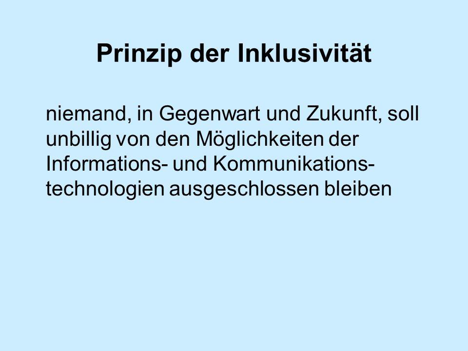 Prinzip der Inklusivität niemand, in Gegenwart und Zukunft, soll unbillig von den Möglichkeiten der Informations- und Kommunikations- technologien aus