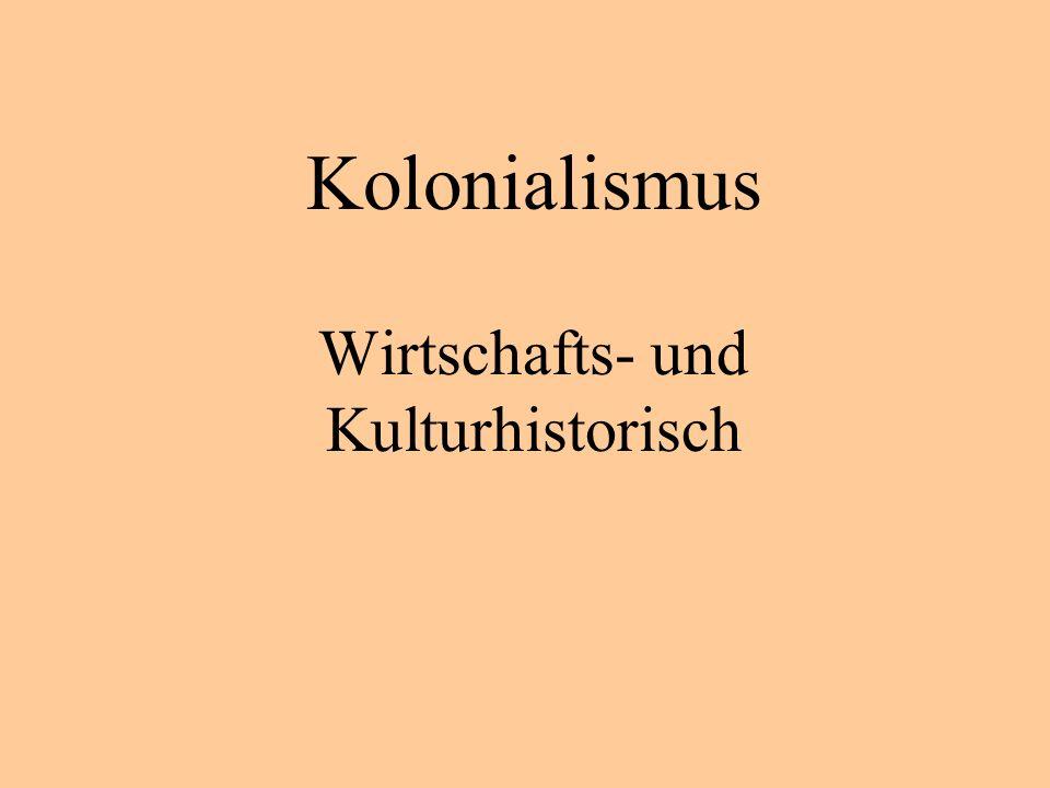 Kolonialismus Wirtschafts- und Kulturhistorisch