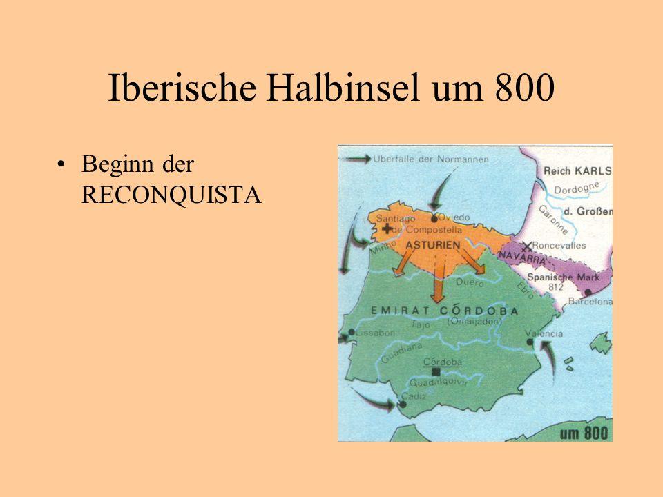 Iberische Halbinsel um 800 Beginn der RECONQUISTA
