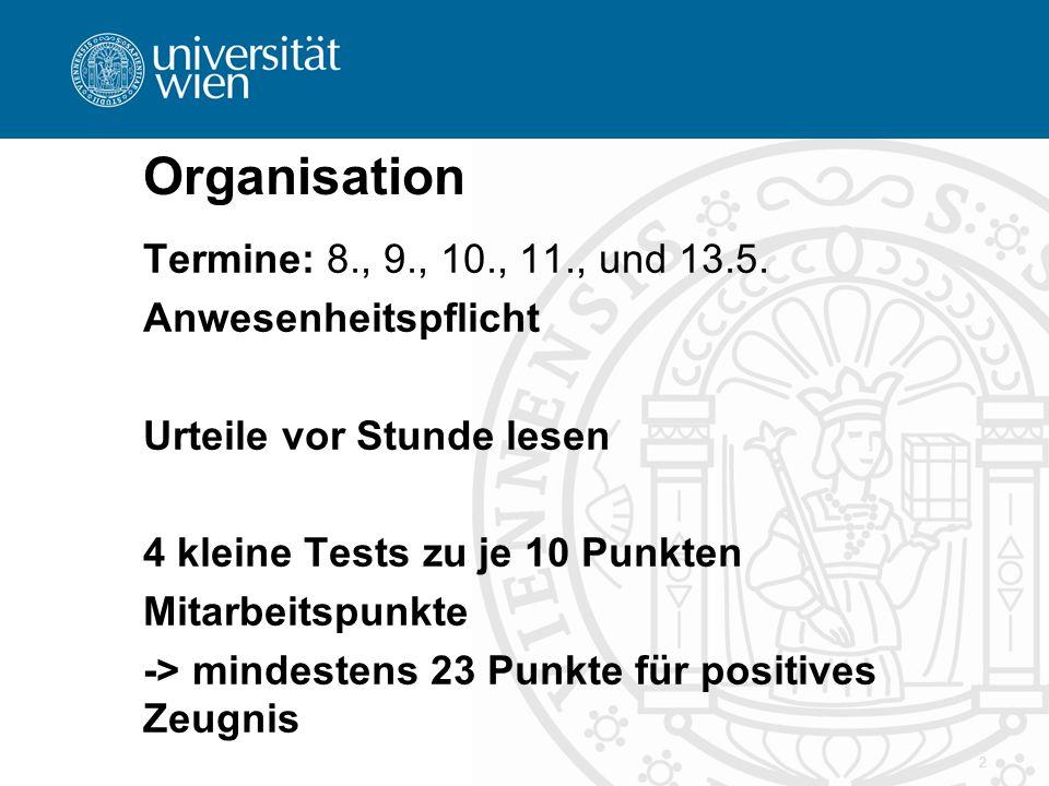 2 Organisation Termine: 8., 9., 10., 11., und 13.5.