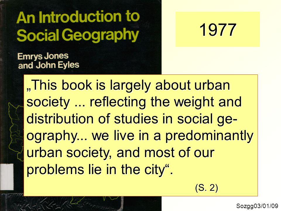 Social Geography...Sozgg03/01/10... sei problemorientiert zu konzipieren....
