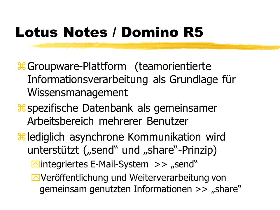 Lotus Notes / Domino R5 zGroupware-Plattform (teamorientierte Informationsverarbeitung als Grundlage für Wissensmanagement zspezifische Datenbank als
